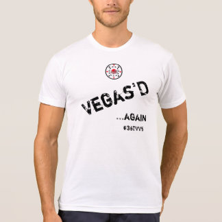Vegas'D...Again #360VV5 Special Edition Shirt
