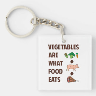Vegetables Are What Food Eats Double-Sided Square Acrylic Key Ring