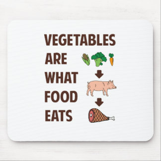 Vegetables Are What Food Eats Mouse Pad