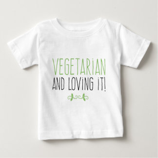 Vegetarian and loving it! baby T-Shirt