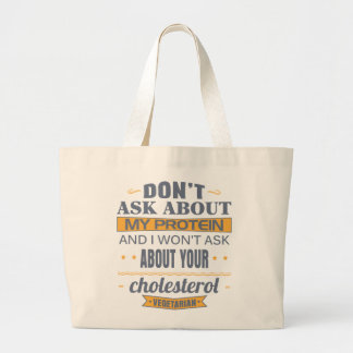 Vegetarian Don't Ask About My Protein Large Tote Bag