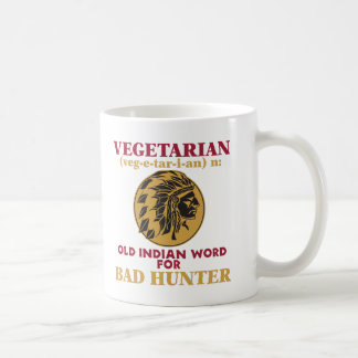 Vegetarian Old Indian Word for Bad Hunter Basic White Mug