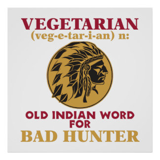 Vegetarian Old Indian Word for Bad Hunter Poster