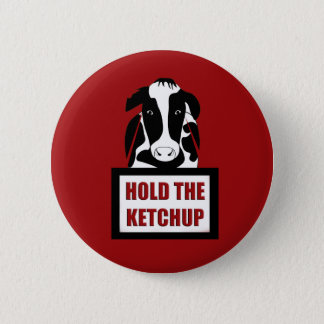 Vegetarian Vegan Cow Hold the Katchup 6 Cm Round Badge
