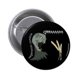 Vegetarian Zombie wants Graaaains! 6 Cm Round Badge