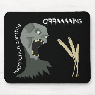 Vegetarian Zombie wants Graaaains Mousepad