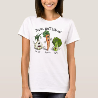 Veggies - Try Us. You'll Like Us! T-Shirt