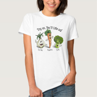 Veggies - Try Us. You'll Like Us! T Shirts