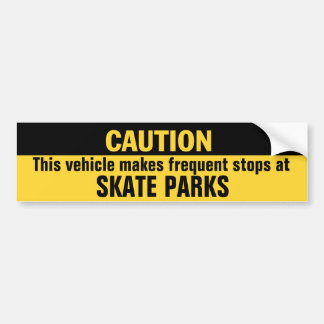Vehicle Makes Frequent Stops at Skate Parks Car Bumper Sticker