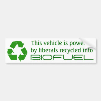 Vehicle powered by liberals recycled biofuel bumper sticker