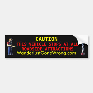 Vehicle stops at all roadside attractions bumper sticker