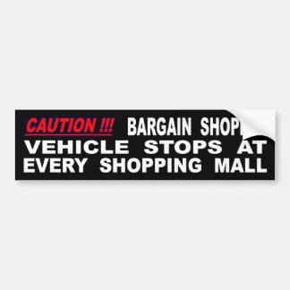 Vehicle Stops At Every Shopping Mall Bumper Sticker