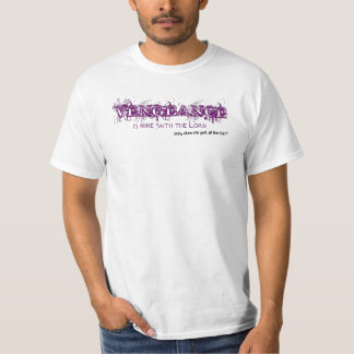 """Vengeance is mine,"" saith the LordT-Shirt T Shirts"