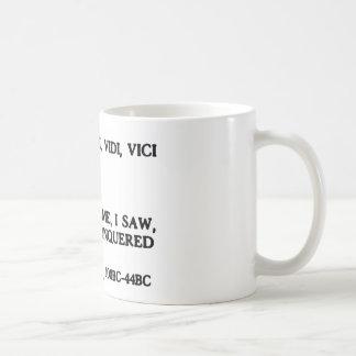 Veni, Vidi, Vici - I Came, I Saw, I Conquered Coffee Mug