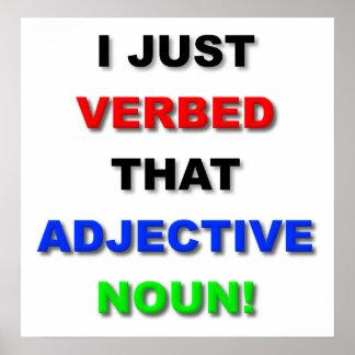 Verb the Noun Funny Poster