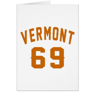 Vermont 69 Birthday Designs Card