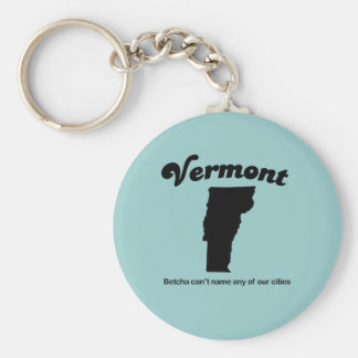 Vermont - Betcha cant name our cities Key Ring