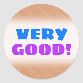 """VERY GOOD!"" + Light Brown & Tan Stripes Pattern Classic Round Sticker"