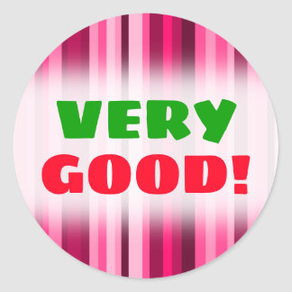 """VERY GOOD!"" + Magenta & Pink Striped Pattern Classic Round Sticker"