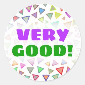 """VERY GOOD!"" + Multicolored Triangles Pattern Classic Round Sticker"