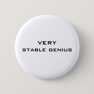 VERY stable genius tshirt button