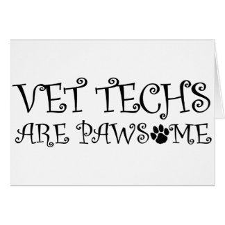 Vet Techs Are Pawsome Card