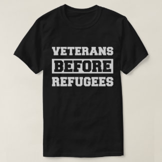 Veterans Before Refugees Anti Trump Tee
