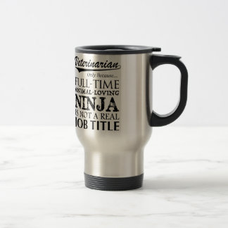 Veterinarian Full-Time Ninja Travel Mug
