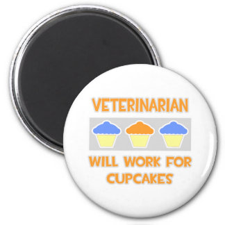 Veterinarian ... Will Work For Cupcakes 6 Cm Round Magnet