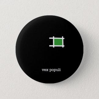 Vex Populi 6 Cm Round Badge