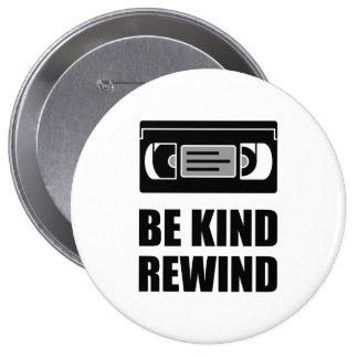 VHS Cassette Tape Be Kind Rewind 10 Cm Round Badge