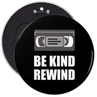 VHS Cassette Tape Be Kind Rewind White.png 6 Cm Round Badge