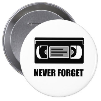 VHS Cassette Tape Never Forget 10 Cm Round Badge