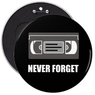 VHS Cassette Tape Never Forget White.png 6 Cm Round Badge