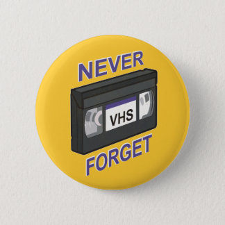VHS, Never Forget 6 Cm Round Badge