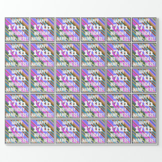 Vibrant, Colorful 17th Birthday + Custom Name Wrapping Paper