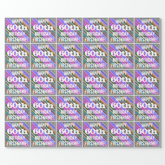 Vibrant, Colourful 60th Birthday + Custom Name Wrapping Paper