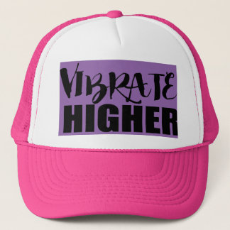 Vibrate Higher Trucker Hat