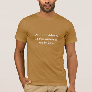 Vice Presidents of the Universe are in-Love T-Shirt