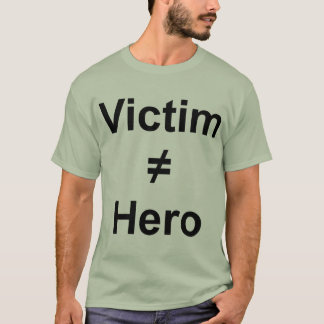 Victim Is Not Equal To Hero Shirt - Black