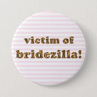 Victim of Bridezilla | Tigerprint Pinback Button