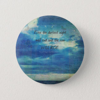 Victor Hugo, Les Miserables quote  inspirational 6 Cm Round Badge