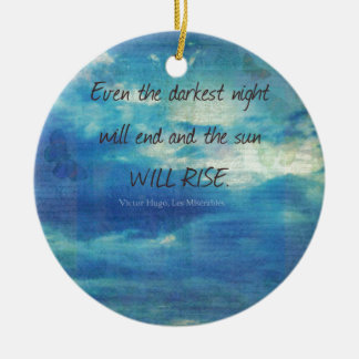 Victor Hugo, Les Miserables quote  inspirational Ceramic Ornament