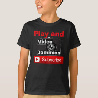 Video Dominion YouTube channel Play and Subscribe T-Shirt