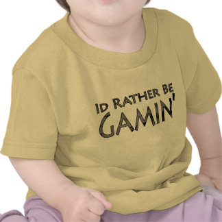 Video Games and Gaming - I d Rather Be Gaming Shirt