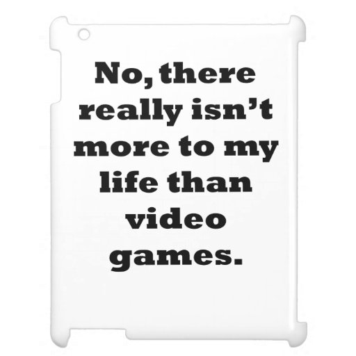 Video Games My Life iPad Cases