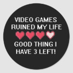 Video Games Ruined My Life Style 1