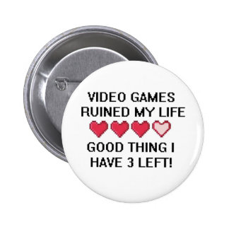 Video Games Ruined My Life Style 1 Pin