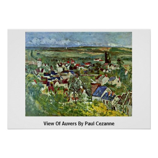 View Of Auvers By Paul Cezanne Print