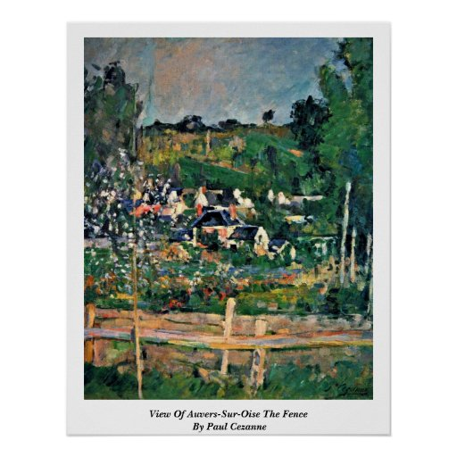 View Of Auvers-Sur-Oise The Fence By Paul Cezanne Print
